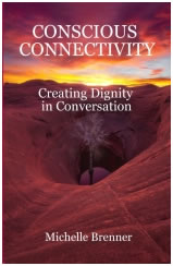 Conscious Connectivity - Creating Dignity in Conversation